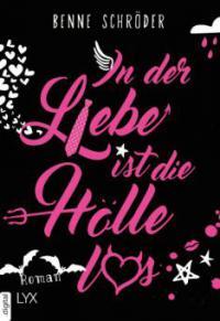 In der Liebe ist die Hölle los - Benne Schröder