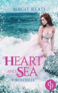 Heart and Sea (Liebe, Romantasy) - Birgit Read
