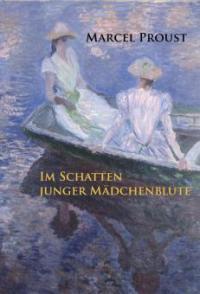 Im Schatten junger Mädchenblüte - Marcel Proust