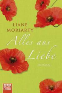 Alles aus Liebe - Liane Moriarty