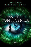 Das Auge von Licentia - Deana Zinßmeister