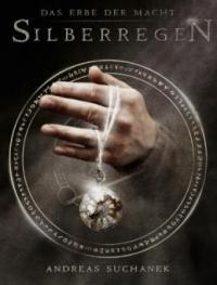 Das Erbe der Macht - Band 5: Silberregen - Andreas Suchanek