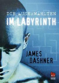 Die Auserwählten - Im Labyrinth - James Dashner