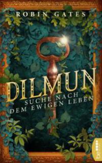 Dilmun - Suche nach dem ewigen Leben - Robin Gates