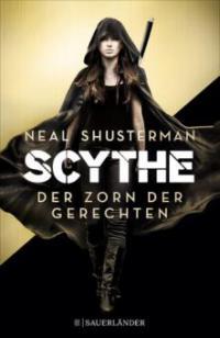 Scythe - Der Zorn der Gerechten - Neal Shusterman