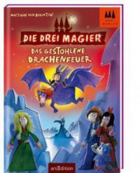 Die drei Magier - Das gestohlene Drachenfeuer - Matthias von Bornstädt