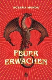 Feuererwachen (Bd. 1) - Rosaria Munda
