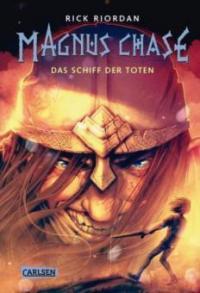 Magnus Chase - Das Schiff der Toten - Rick Riordan