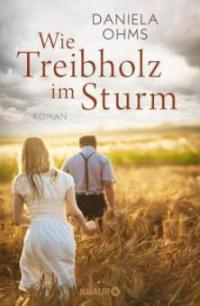 Wie Treibholz im Sturm - Daniela Ohms