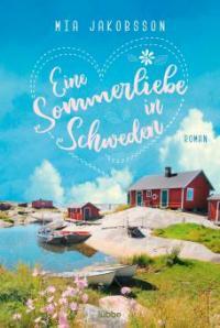 Eine Sommerliebe in Schweden - Mia Jakobsson