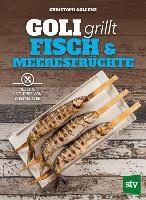 Goli grillt Fisch & Meeresfrüchte - Christoph Gollenz