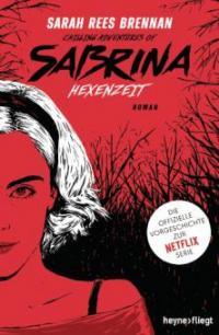 Chilling Adventures of Sabrina: Hexenzeit - Sarah Rees Brennan