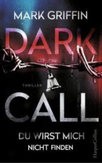 Dark Call - Du wirst mich nicht finden - Mark Griffin, Mark Griffin