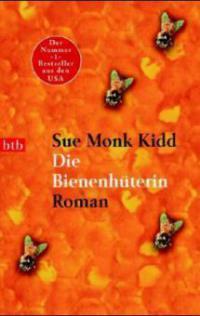 Die Bienenhüterin - Sue Monk Kidd