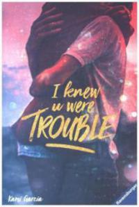 I Knew U Were Trouble - Kami Garcia