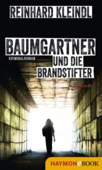 Baumgartner und die Brandstifter - Reinhard Kleindl