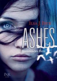 Ashes - Brennendes Herz - Ilsa J. Bick