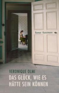 Das Glück, wie es hätte sein können - Véronique Olmi