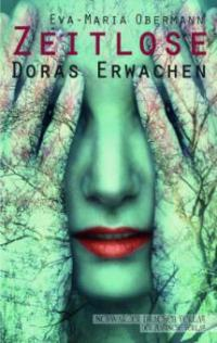 Zeitlose - Doras Erwachen - Eva-Maria Obermann