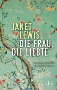Die Frau, die liebte - Janet Lewis