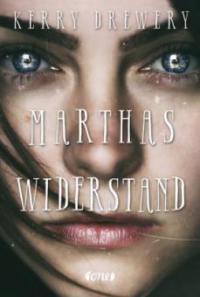 Marthas Widerstand - Kerry Drewery