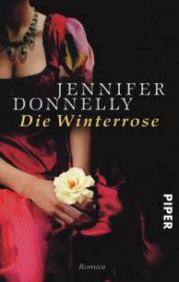 Die Winterrose - Jennifer Donnelly