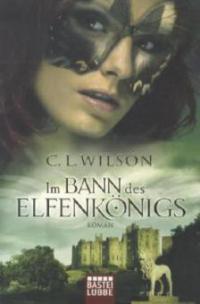 Im Bann des Elfenkönigs - C. L. Wilson