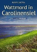 Wattmord in Carolinensiel - Rolf Uliczka