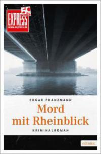 Mord mit Rheinblick - Edgar Franzmann