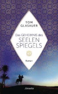 Das Geheimnis des Seelenspiegels - Tom Glasauer