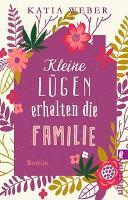 Kleine Lügen erhalten die Familie - Katrin Weber