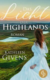 Das Licht der Highlands (Historisch, Liebe) - Kathleen Givens