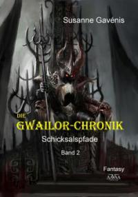 Die Gwailor-Chronik (2) - Susanne Gavénis