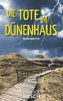 Die Tote im Dünenhaus - Ulrike Busch