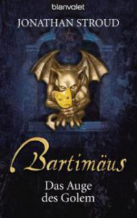 Bartimäus 02. Das Auge des Golem - Jonathan Stroud