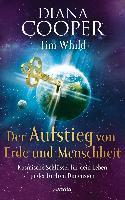 Der Aufstieg von Erde und Menschheit - Diana Cooper, Tim Whild