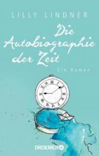 Die Autobiographie der Zeit - Lilly Lindner