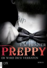 Preppy - Er wird dich verraten - T. M. Frazier