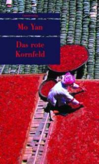 Das rote Kornfeld - Yan Mo