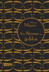 Die Luna-Chroniken, Band 3: Wie Sterne so golden - Marissa Meyer