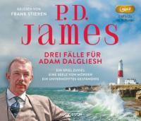 Drei Fälle für Adam Dalgliesh - P. D. James