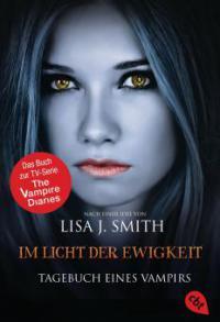 Tagebuch eines Vampirs - Im Licht der Ewigkeit - Lisa J. Smith
