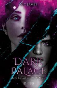 Dark Palace - Die letzte Tür tötet. Bd.2 - Vic James