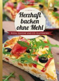 Herzhaft backen ohne Mehl - Anja Donnermeyer
