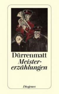 Meistererzählungen - Friedrich Dürrenmatt