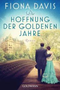 Die Hoffnung der goldenen Jahre - Fiona Davis
