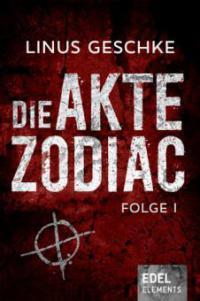 Die Akte Zodiac 1 - Linus Geschke