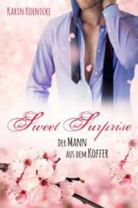 Sweet Surprise - Der Mann aus dem Koffer - Karin Koenicke