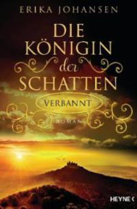 Die Königin der Schatten - Verbannt - Erika Johansen