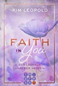 Faith in you. Das Lächeln unserer Herzen - Kim Leopold